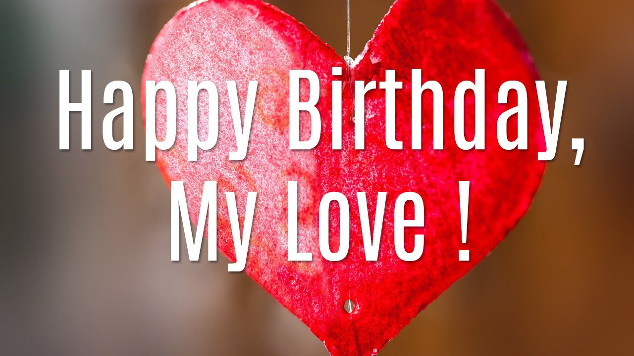 Best ideas about Happy Birthday Wishes For Lover . Save or Pin Happy Birthday My Love Now.