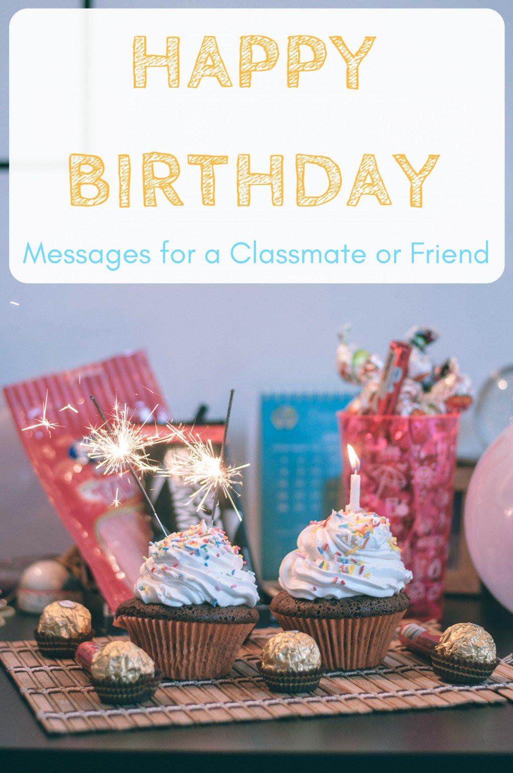 Best ideas about Happy Birthday Wishes Friend . Save or Pin Happy Birthday Wishes for a Classmate School Friend or Now.
