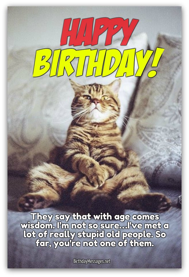 Best ideas about Happy Birthday Wishes Funny . Save or Pin Funny Birthday Wishes 250 Uniquely Funny Messages Now.