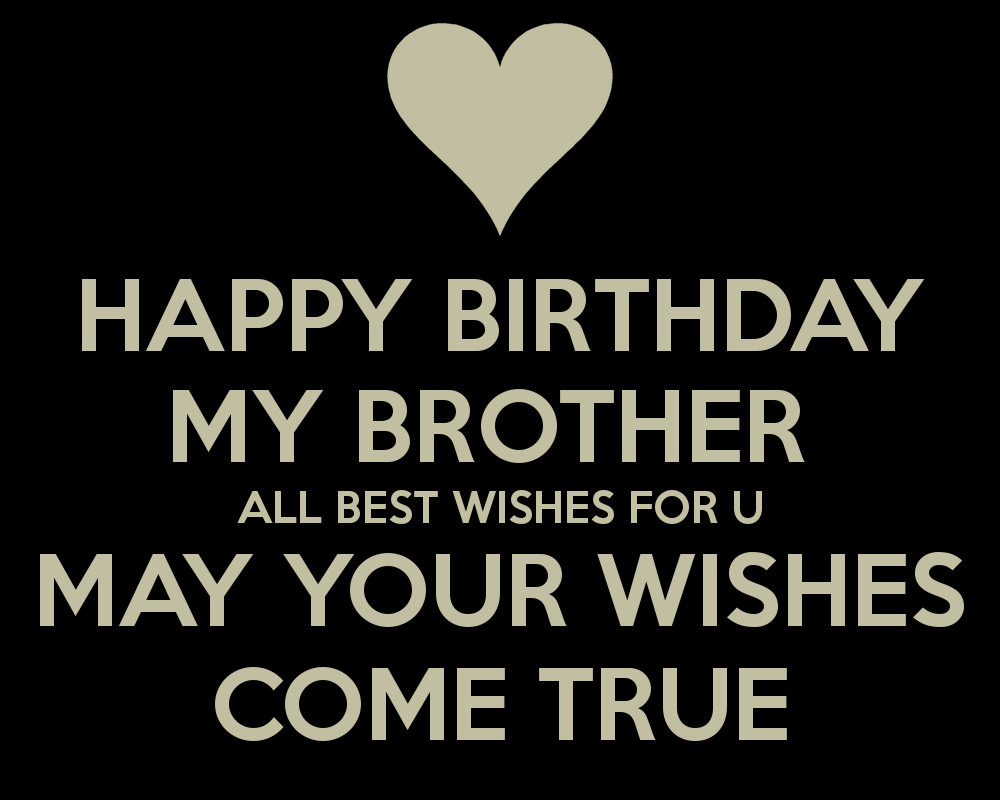 Best ideas about Happy Birthday Wishes To My Brother . Save or Pin HAPPY BIRTHDAY MY BROTHER ALL BEST WISHES FOR U MAY YOUR Now.