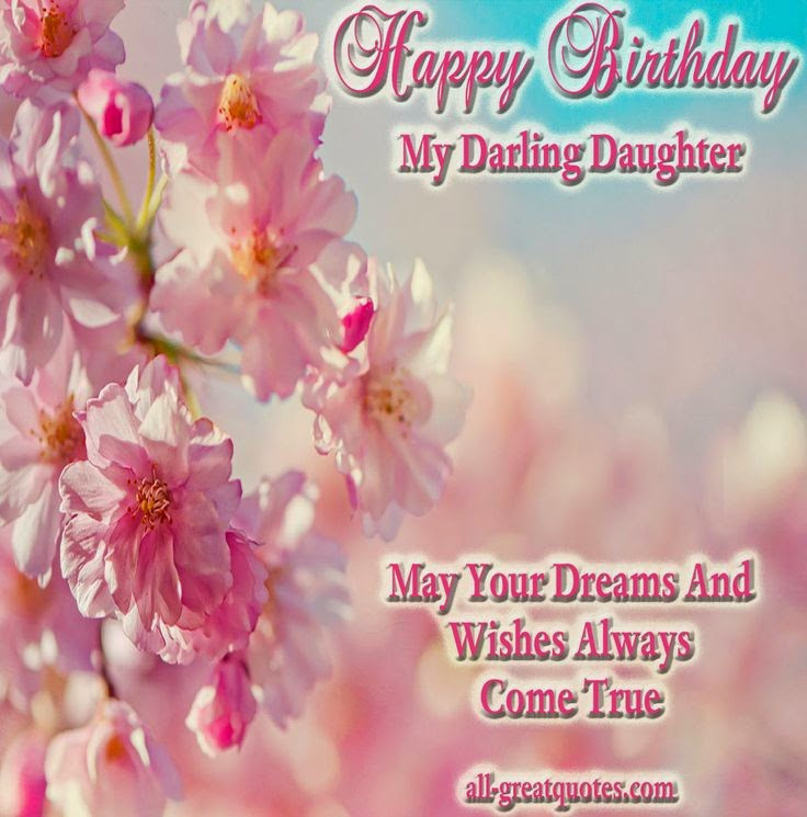 Best ideas about Happy Birthday Wishes To My Daughter . Save or Pin Birthday Wishes For Daughter Birthday Wishes Now.