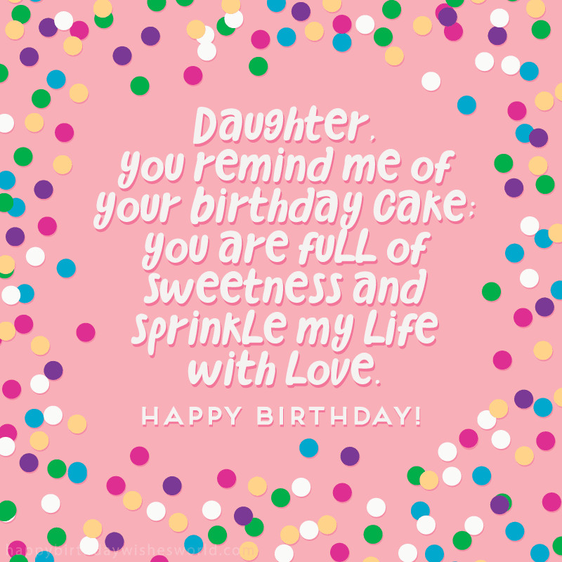 Best ideas about Happy Birthday Wishes To My Daughter . Save or Pin 100 Birthday Wishes for Daughters Find the perfect Now.
