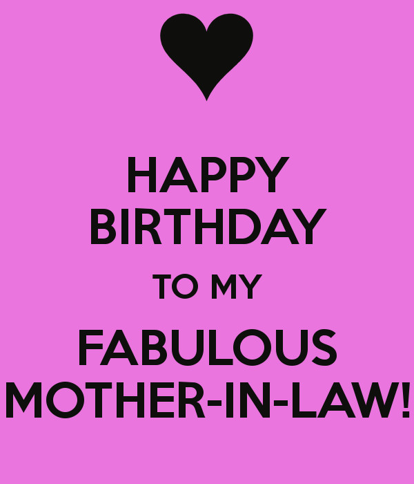 Best ideas about Happy Birthday Wishes To My Mother In Law . Save or Pin HAPPY BIRTHDAY TO MY FABULOUS MOTHER IN LAW Poster Now.