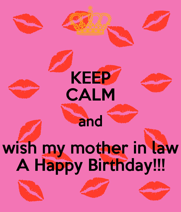 Best ideas about Happy Birthday Wishes To My Mother In Law . Save or Pin KEEP CALM and wish my mother in law A Happy Birthday Now.