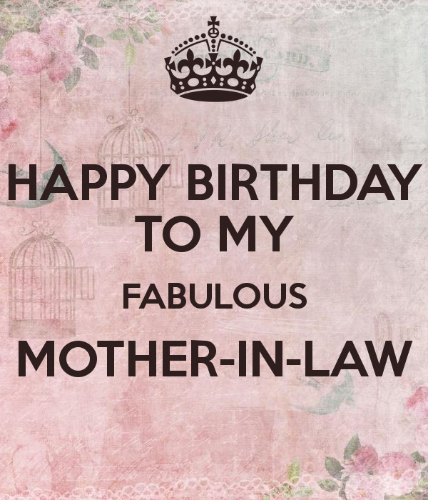 Best ideas about Happy Birthday Wishes To My Mother In Law . Save or Pin HAPPY BIRTHDAY TO MY FABULOUS MOTHER IN LAW KEEP CALM Now.