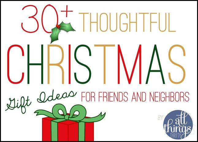 Best ideas about Holiday Gift Ideas For Friends . Save or Pin 30 Christmas Gift Ideas for Friends and Neighbors Now.