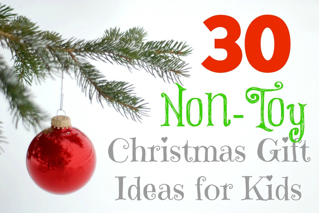 Best ideas about Holiday Gift Ideas For Kids . Save or Pin 30 Non Toy Christmas Gift Ideas for Kids What Mommy Does Now.