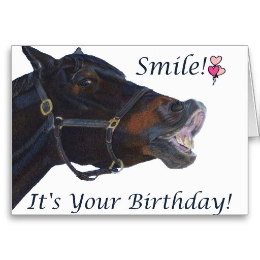 Best ideas about Horse Birthday Wishes . Save or Pin Smile It s your Birthday Greeting Card Now.