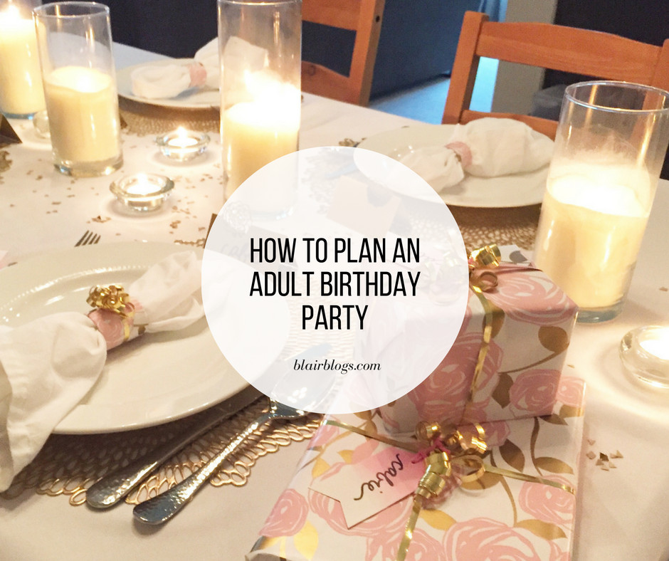 Best ideas about How To Plan A Birthday Party . Save or Pin How to Plan an Adult Birthday Party Post Vlog Blair Now.