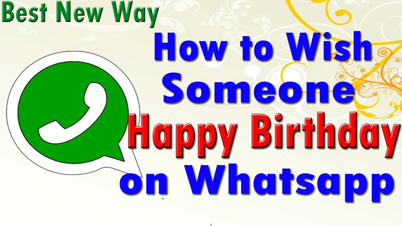 Best ideas about How To Wish Someone Happy Birthday . Save or Pin How to wish Someone Happy Birthday on Whatsapp Now.