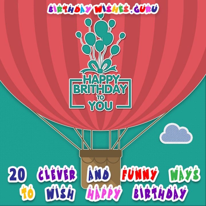 Best ideas about How To Wish Someone Happy Birthday . Save or Pin 20 Clever and Funny Ways to Wish Happy Birthday Now.