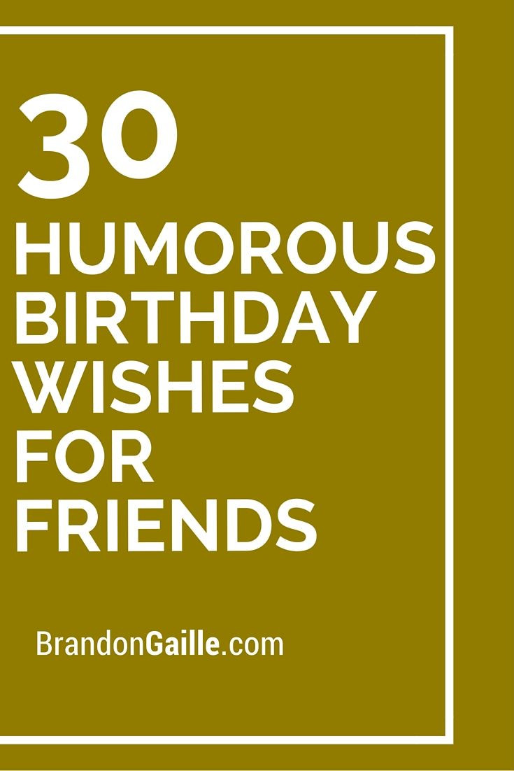 Best ideas about Humorous Birthday Wishes . Save or Pin 1000 ideas about Birthday Cards For Friends on Pinterest Now.