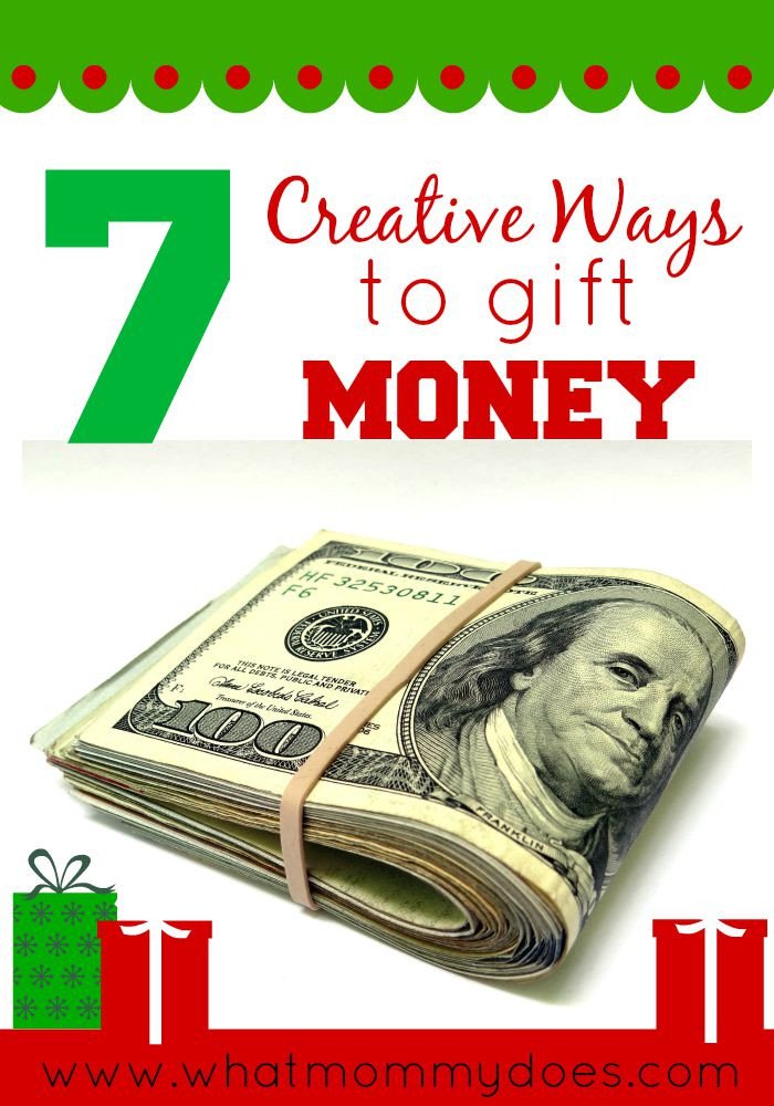 Best ideas about Ideas To Give Money As A Gift . Save or Pin 7 Creative Money Gift Ideas What Mommy Does Now.
