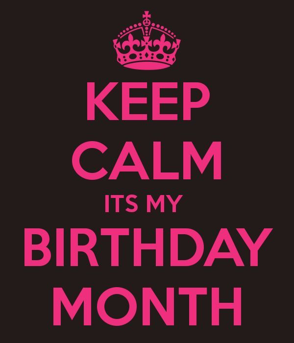 Best ideas about It's My Birthday Month Quotes . Save or Pin Keep Calm Its My Birthday Month s and Now.