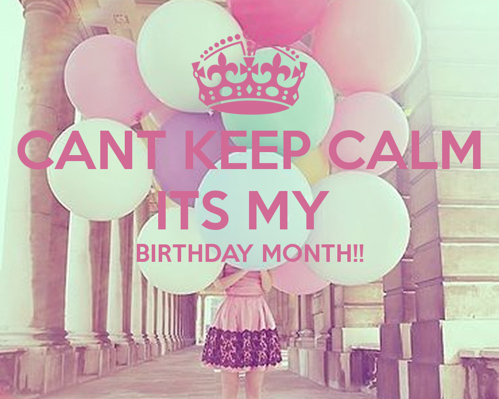 Best ideas about It's My Birthday Month Quotes . Save or Pin Birthday Month Quotes QuotesGram Now.
