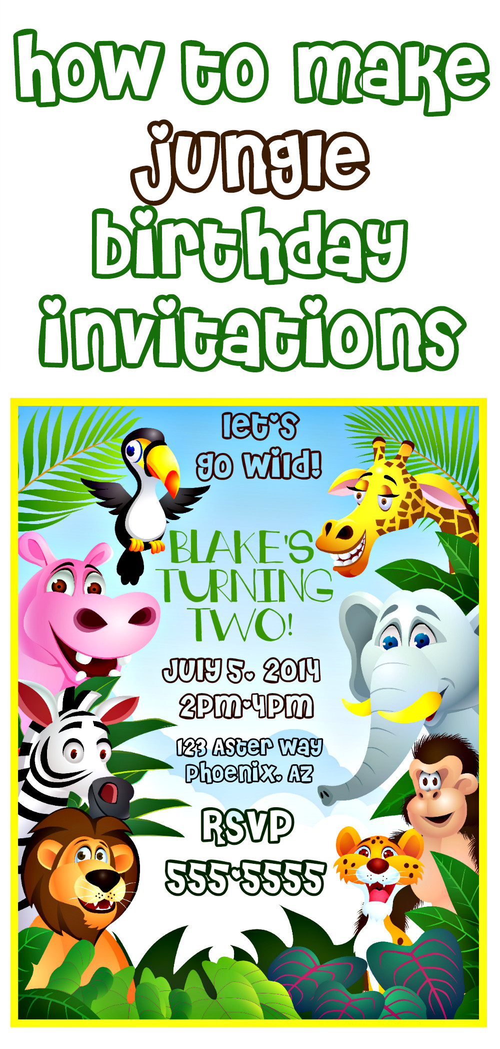 Best ideas about Jungle Theme Birthday Invitations . Save or Pin How to Make Jungle Themed Invitations Now.