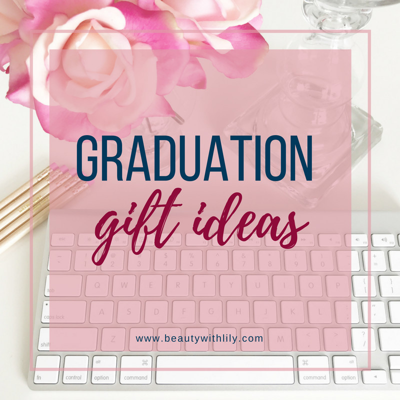 Best ideas about Last Minute Graduation Gift Ideas . Save or Pin Last Minute Graduation Gift Ideas Beauty With Lily Now.