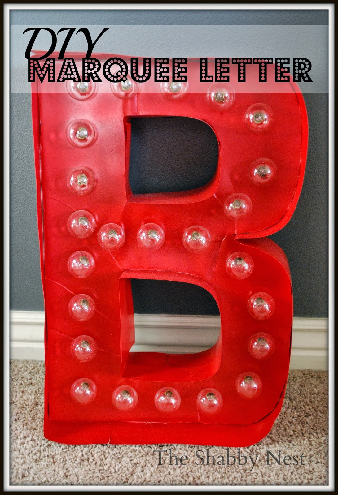 Best ideas about Light Up Letters DIY . Save or Pin The Shabby Nest DIY Light up Marquee Letter Now.