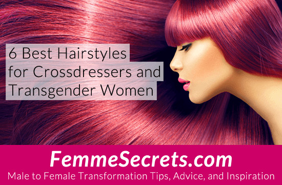 Best ideas about Male To Female Hairstyles . Save or Pin 6 Best Hairstyles for Crossdressers and Transgender Women Now.