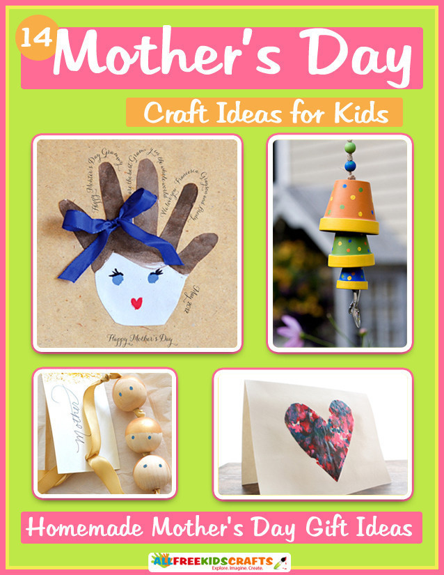 Best ideas about Mother'S Day Gift Ideas From Kids . Save or Pin 14 Mother s Day Craft Ideas for Kids Homemade Mother s Now.