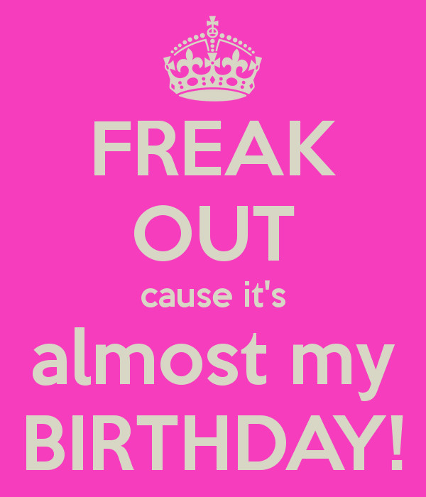 Best ideas about My Birthday Quotes . Save or Pin Its Almost My Birthday Quotes QuotesGram Now.