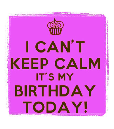 Best ideas about My Birthday Quotes . Save or Pin I Cant Keep Calm Quotes QuotesGram Now.