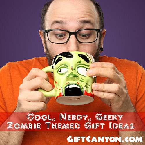 Best ideas about Nerdy Gift Ideas . Save or Pin Cool Nerdy Geeky Zombie Themed Gift Ideas Gift Canyon Now.