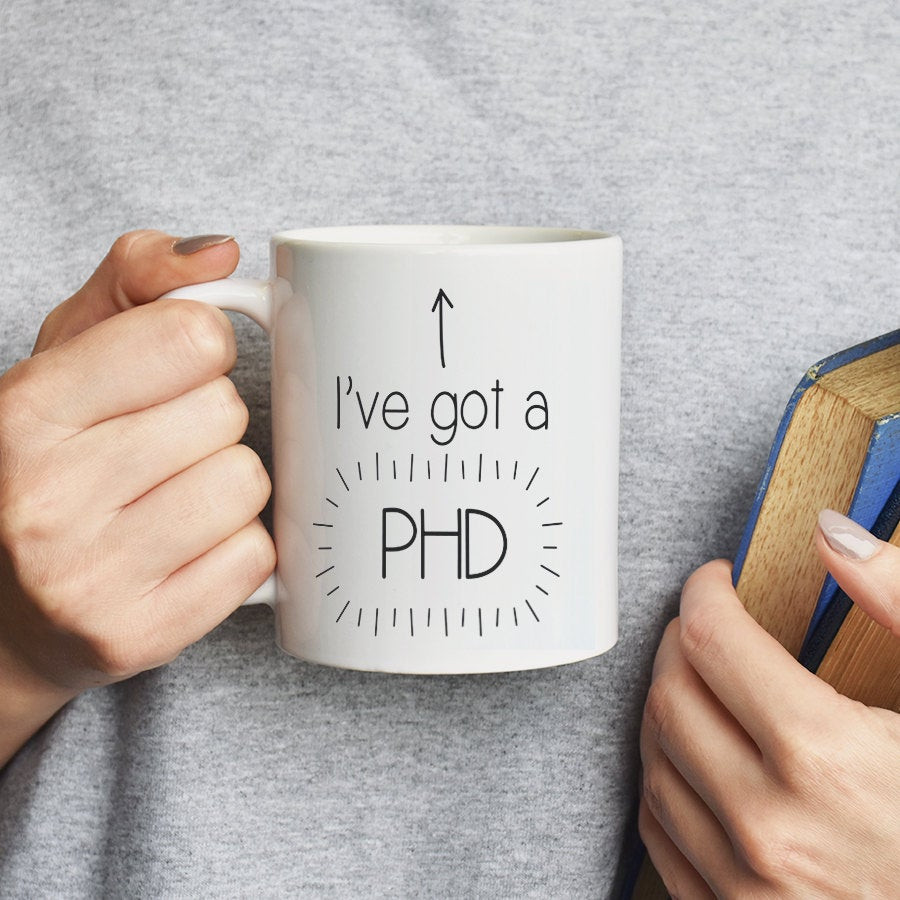 Best ideas about Phd Graduation Gift Ideas For Him . Save or Pin I ve got a PHD Mug Graduation Gift Graduation Gifts Now.