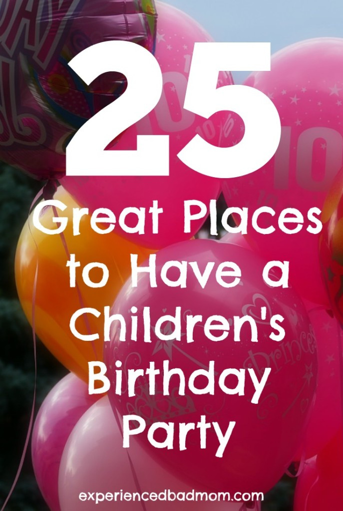 Best ideas about Place To Have A Kids Birthday Party . Save or Pin 25 Great Places to Have a Children s Birthday Party Now.