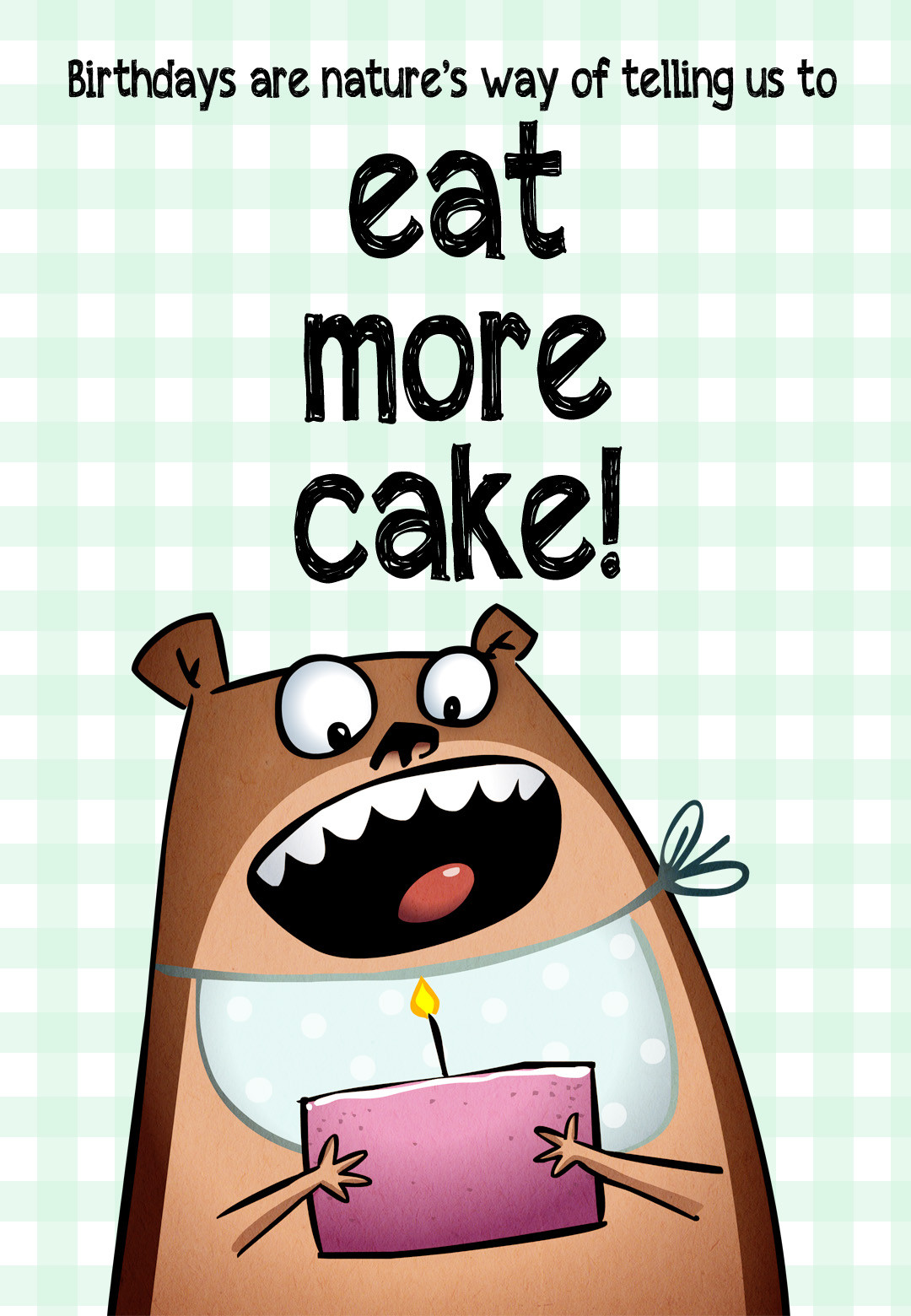 Best ideas about Printable Funny Birthday Card . Save or Pin Eat More Cake Free Birthday Card Now.