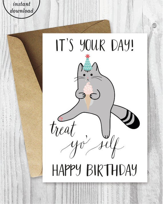 Best ideas about Printable Funny Birthday Card . Save or Pin Printable Birthday Cards Treat Yo Self Funny Cat Birthday Now.