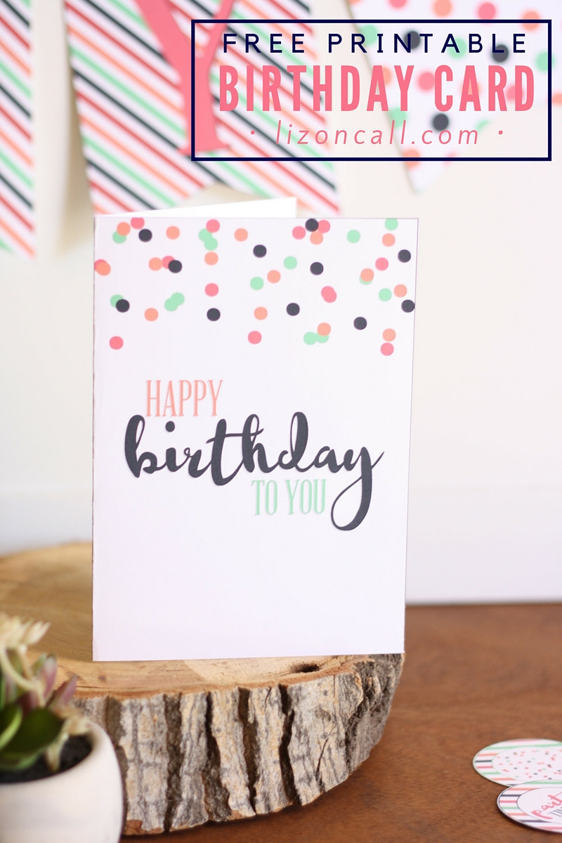 Best ideas about Printout Birthday Card . Save or Pin Free Printable Birthday Card and A Giveaway Liz on Call Now.