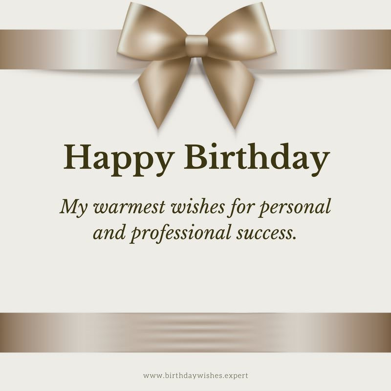 Best ideas about Professional Birthday Wishes . Save or Pin A Special Business Celebration Now.