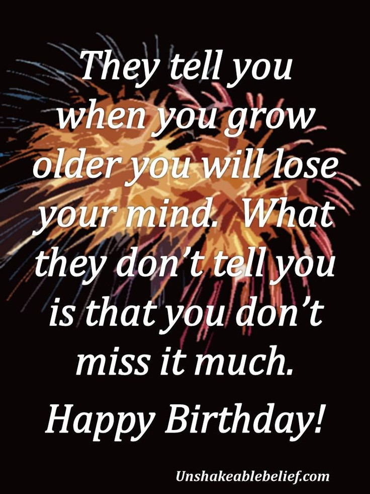Best ideas about Quote For Happy Birthday . Save or Pin 57 best images about Birthdays Don t Quote Me on Now.