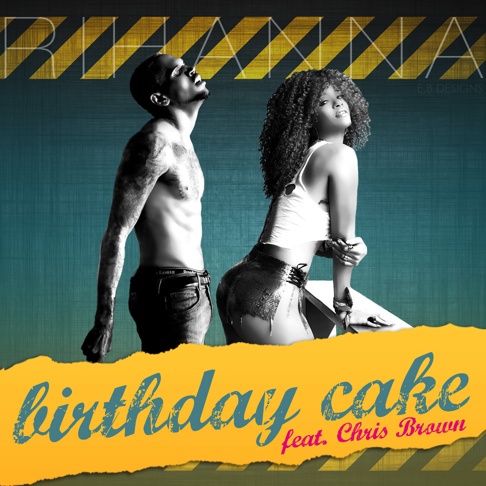 Best ideas about Rihanna Birthday Cake . Save or Pin Rihanna Birthday Cake Feat Chris Brown FanMade Single Now.