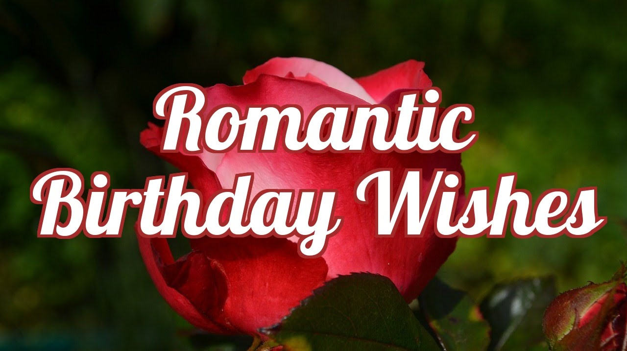 Best ideas about Romantic Birthday Wishes . Save or Pin Romantic Birthday Wishes Now.