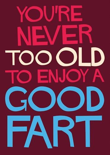 Best ideas about Rude Birthday Wishes . Save or Pin You re never too old to enjoy a good fart Now.