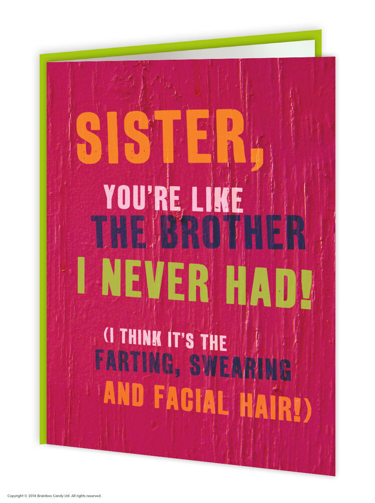 Best ideas about Rude Birthday Wishes . Save or Pin Brainbox Candy Sister Sis Birthday Greeting Cards funny Now.