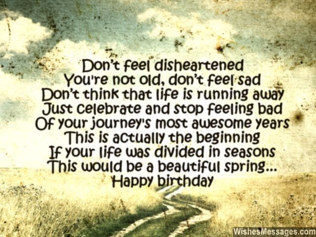 Best ideas about Sad Birthday Quotes . Save or Pin Don't feel disheartened You're not old don t feel sad Don Now.