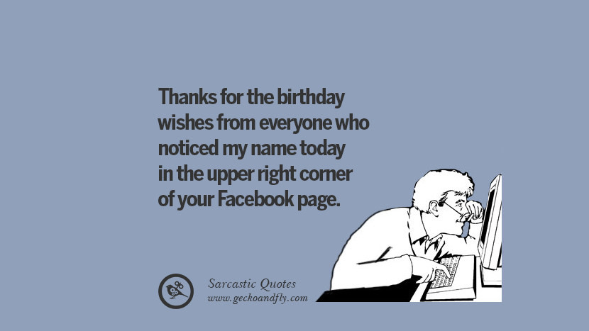 Best ideas about Sarcastic Birthday Quote . Save or Pin 45 Funny Sarcastic & Funny Quotes For Your Friends Now.