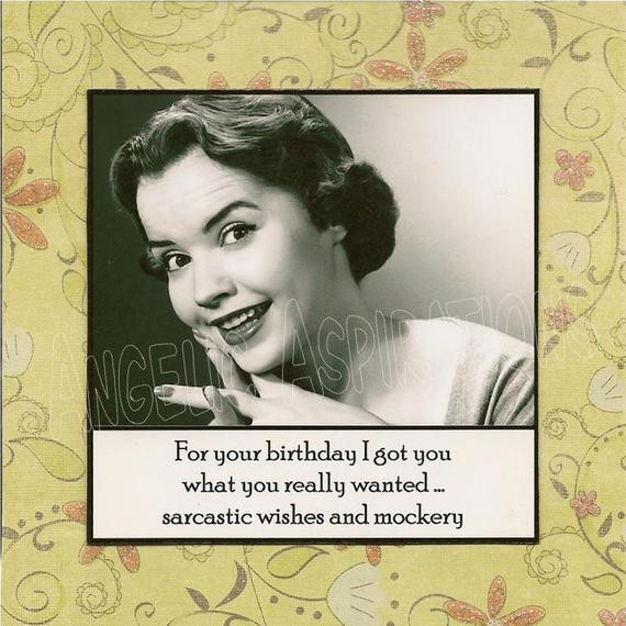 Best ideas about Sarcastic Birthday Wishes . Save or Pin Retro Birthday Card For your birthday I got by Now.