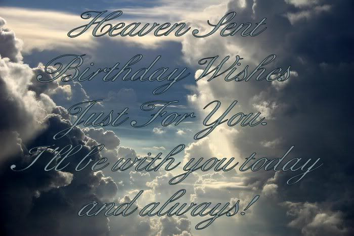 Best ideas about Sending Birthday Wishes To Heaven . Save or Pin Heaven Sent Birthday Wish by valorie333 Now.