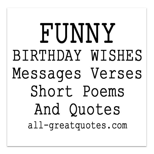 Best ideas about Short Funny Birthday Wishes . Save or Pin Funny Birthday Wishes Poems Write Birthday Card Funny Now.