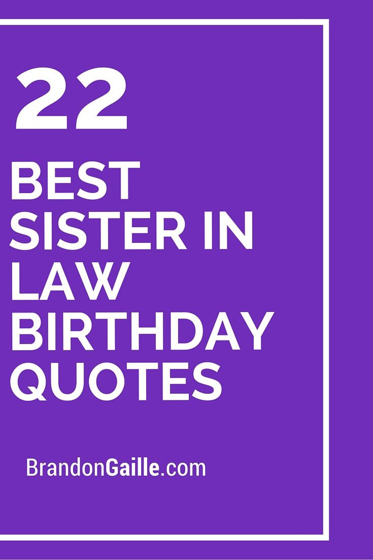 Best ideas about Sister In Law Birthday Quotes . Save or Pin 17 best ideas about Sister In Law Birthday on Pinterest Now.