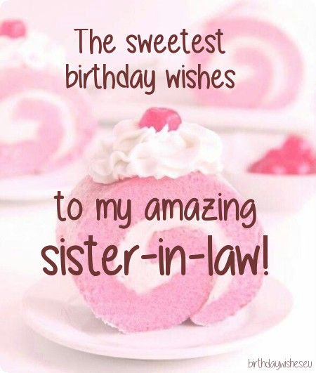 Best ideas about Sister In Law Birthday Wish . Save or Pin Happy Birthday Sister In Law Now.