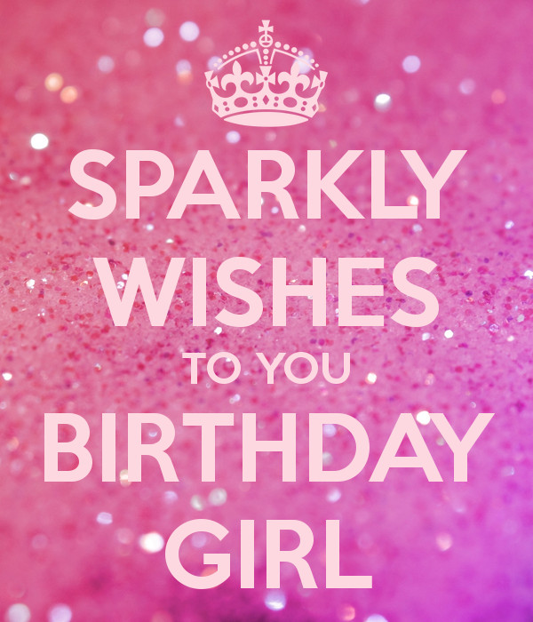 Best ideas about Sparkly Birthday Wishes . Save or Pin SPARKLY WISHES TO YOU BIRTHDAY GIRL Poster Day Now.
