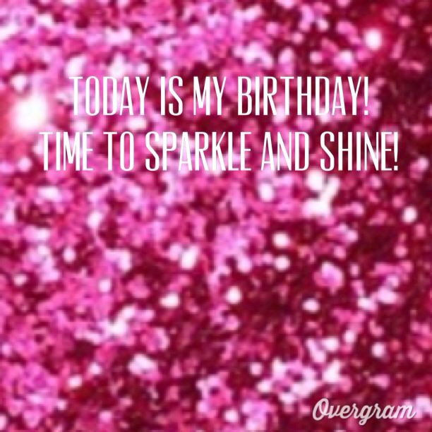 Best ideas about Sparkly Birthday Wishes . Save or Pin It s my birthday time to sparkle and shine Now.