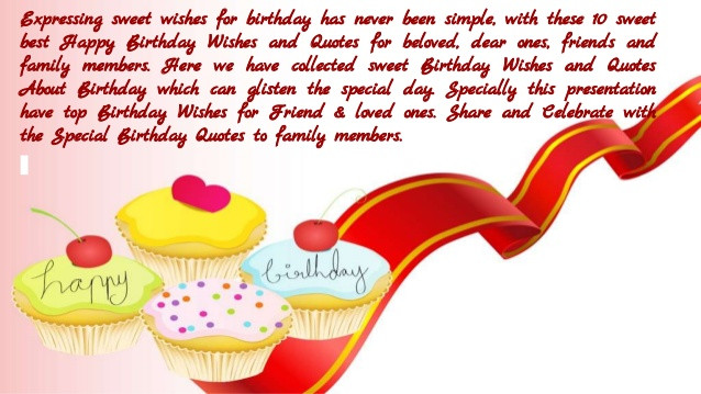 Best ideas about Sweetest Happy Birthday Quotes . Save or Pin Top 10 Sweet Quotes About To Wish Happy Birthday Now.