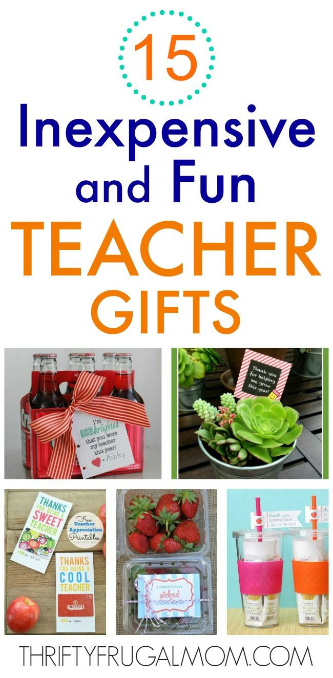 Best ideas about Teachers Gift Ideas . Save or Pin 15 Fun Inexpensive Teacher Gifts Now.