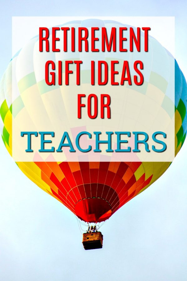 Best ideas about Teachers Retirement Gift Ideas . Save or Pin Retirement Gifts for Teachers Unique Gifter Now.